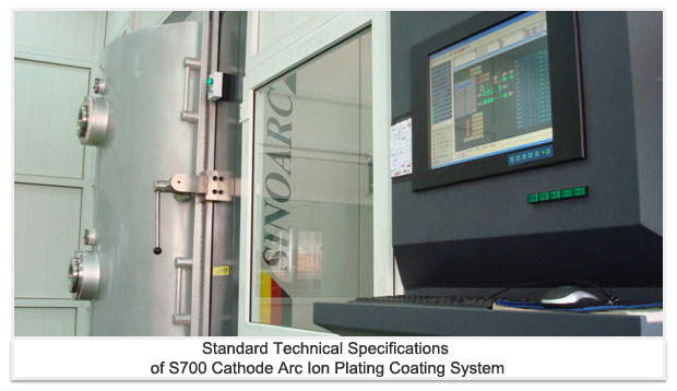 Standard Technical Specifications of S700 Cathode Arc Ion Plating Coating System